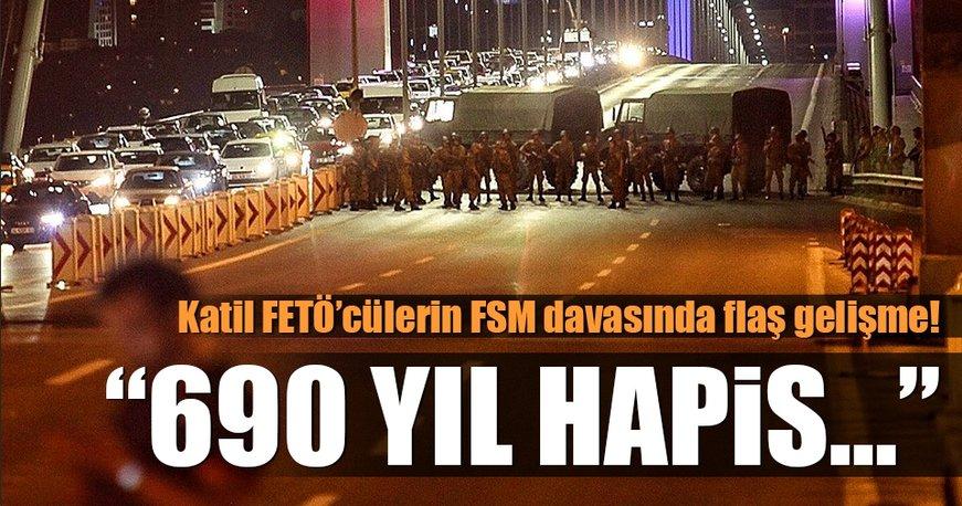 15 Temmuz'da FSM Köprüsü'nün kapatılması davasında rekor hapis istemi