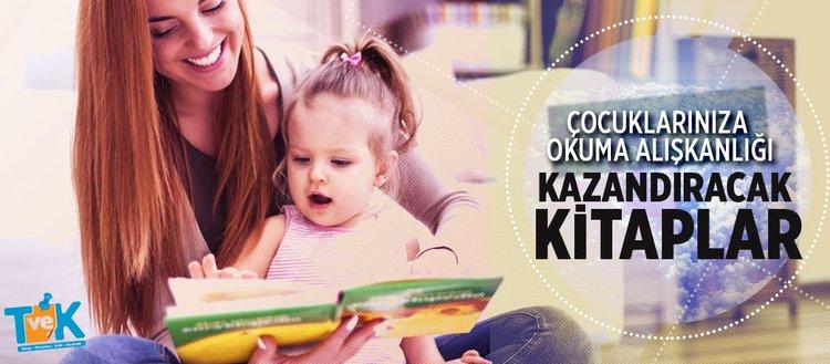 Çocuklarınıza okuma alışkanlığı kazandıracak kitaplar