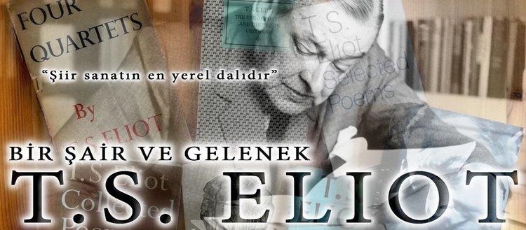 Bir şair ve gelenek T.S. ELIOT