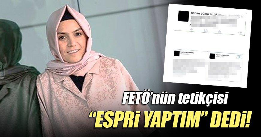 FETÖ'nün tetikçi gazetecisi Hanım Büşra Erdal'dan tweetlere espri savunması