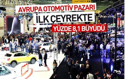 AVRUPA OTOMOTİV PAZARI İLK ÇEYREKTE YÜZDE 8,1 BÜYÜDÜ
