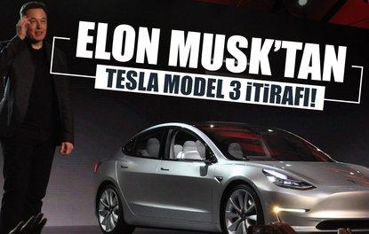 Elon Musktan Tesla Model 3 itirafı!