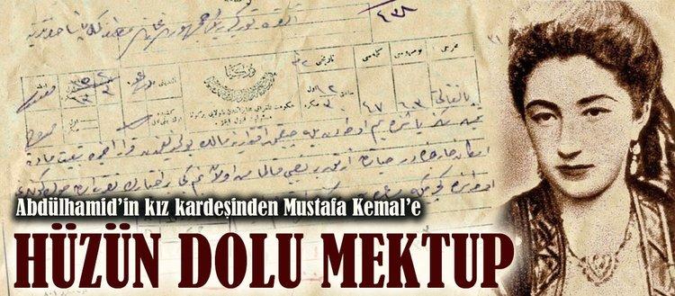 Abdülhamid'in kız kardeşinden Mustafa Kemal'e mektup
