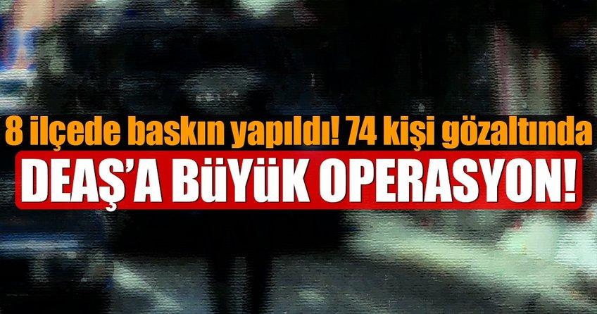 İstanbul'da DEAŞ'a büyük operasyon!