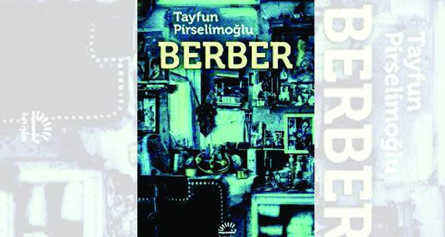 İstanbul'da bir muamma, bir karanlık 'Berber'