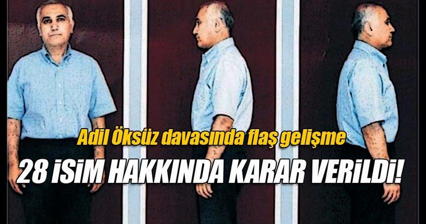 FETÖ'cü Adil Öksüz soruşturmasında 28 isim hakkında karar verildi