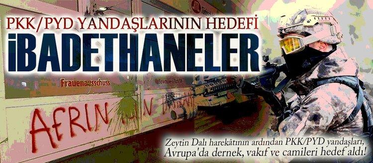 PKK/PYD yandaşlarının hedefi ibadethaneler