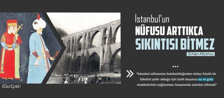 İstanbul'un nüfusu arttıkça sıkıntısı bitmez
