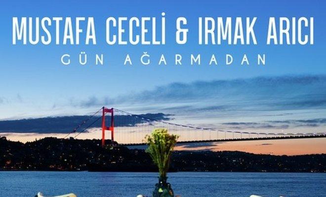 Mustafa Ceceli & Irmak Arıcı Gün Ağarmadan