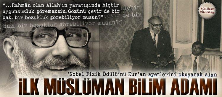 Nobel Fizik Ödülü'nü alan ilk Müslüman bilim adamı