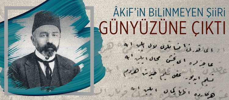 Akif'in bilinmeyen şiiri gün yüzüne çıktı