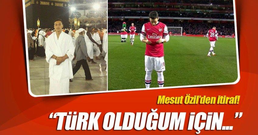 Mesut Özilden itiraf: Türk olduğum için...