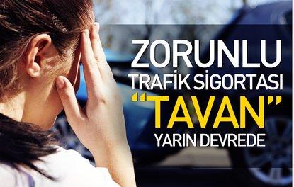 Zorunlu trafik sigortasında tavan yarın devrede