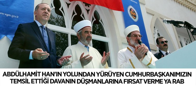 Hamidiye Camii'nin açılışında dikkat çeken dua