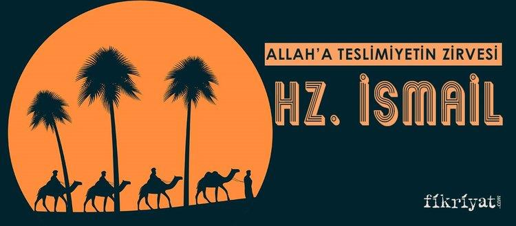 Allah'a teslimiyetin zirvesi: Hz. İsmail