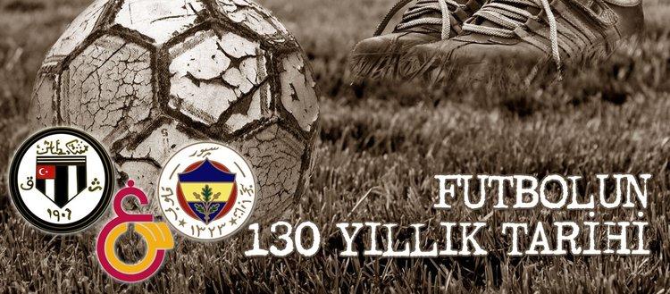 130 Yıllık Tutkumuz Futbol