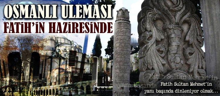 Osmanlı Uleması Fatih'in haziresinde