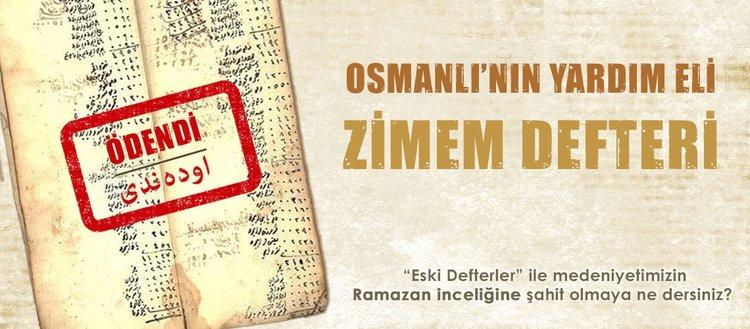 Osmanlı'nın yardım eli: Zimem Defteri geleneği