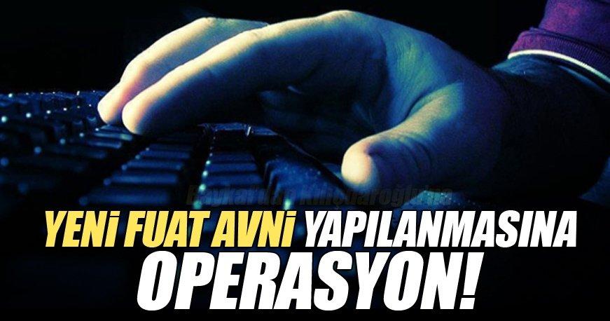 '2. Fuat Avni' yapılanmasına operasyon yapıldı!