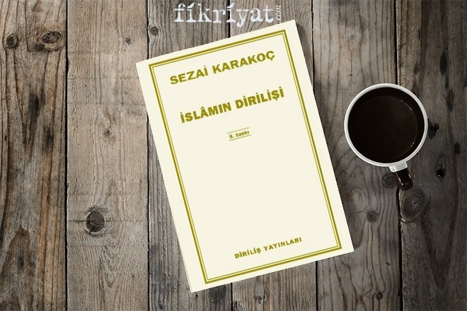 SEZAİ KARAKOÇ - İSLAM'IN DİRİLİŞİ