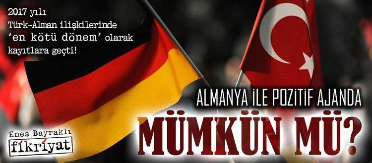 Almanya ile pozitif ajanda mümkün mü ?