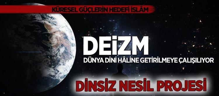 Küresel şeytani güçlerin yeni planı: Deizm (25 Eylül)
