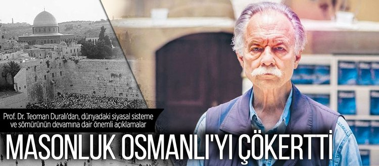 'Masonluk Osmanlı'yı çökertti'