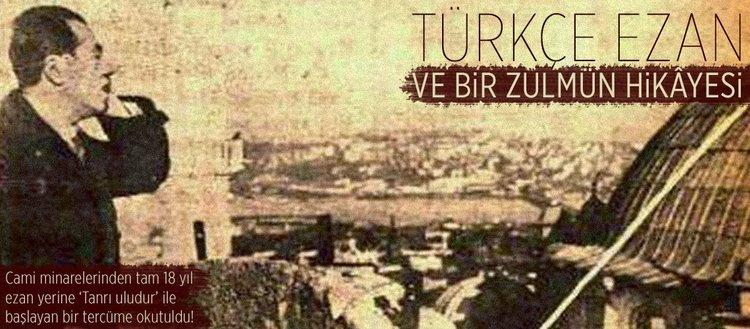Türkçe ezan ve bir zulmün hikayesi