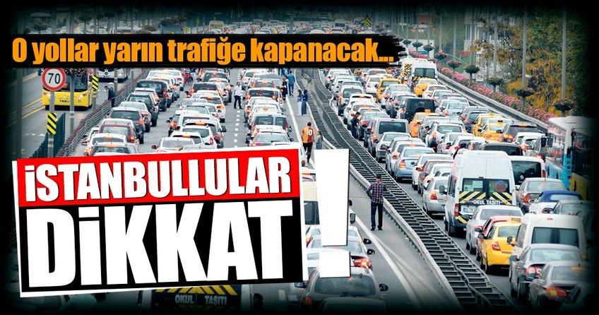 İstanbullular dikkat! 29 Ekim'de trafiğe kapatılacak yollar