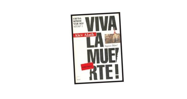 Kuyudan yükselen çığlık: Viva La Muer Te!