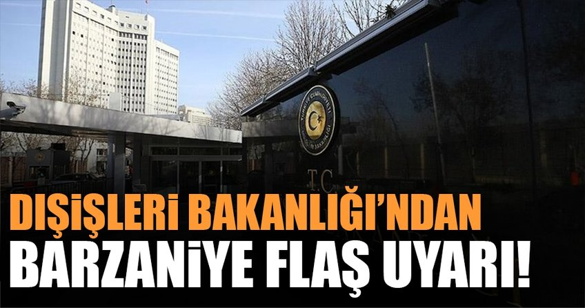 Dışişleri Bakanlığı'ndan flaş IKBY açıklaması
