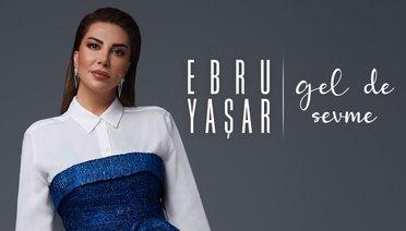 Ebru Yaşar'dan Yeni Albüm: Gel de Sevme