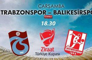 Trabzonspor - Balıkesirspor Ziraat Türkiye Kupası karşılaşması Çarşamba 18.30da atvde!