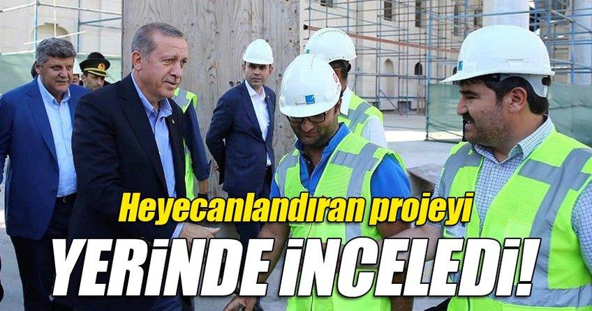 Cumhurbaşkanı Erdoğan o projeyi yerinde inceledi