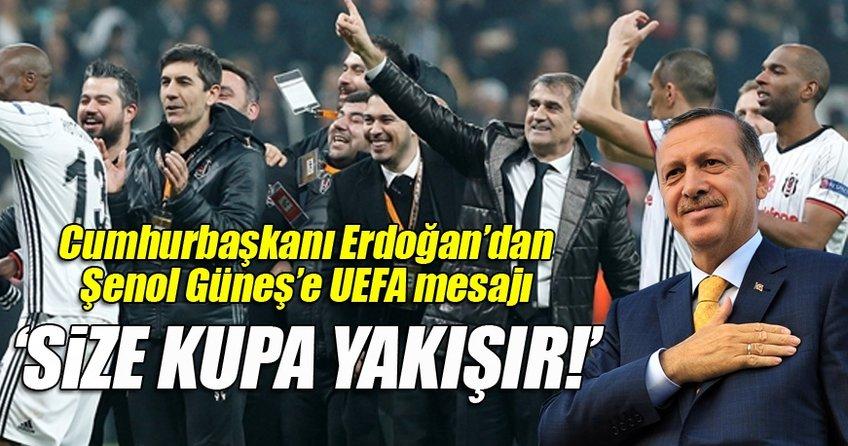 Cumhurbaşkanı Erdoğan'dan Güneş'e UEFA mesajı!