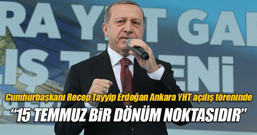 Cumhurbaşkanı Erdoğan ve Başbakan Binali Yıldırım Ankara YHT Gar açılış töreninde konuştu