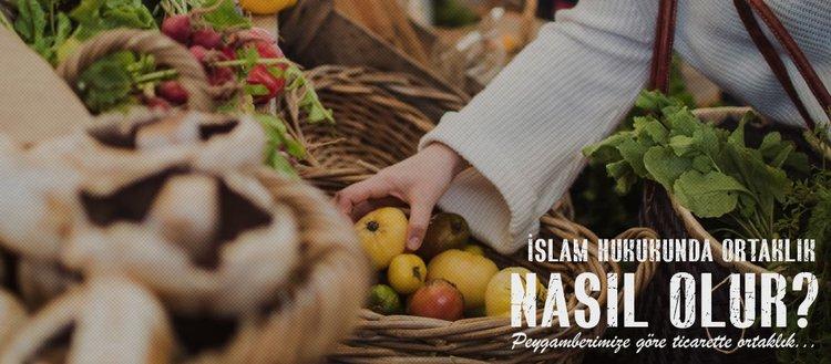 Şirket ile ilgili hükümler nelerdir? İslam hukukunda ortaklık nasıl olur? Peygamberimize göre ticarette ortaklık...