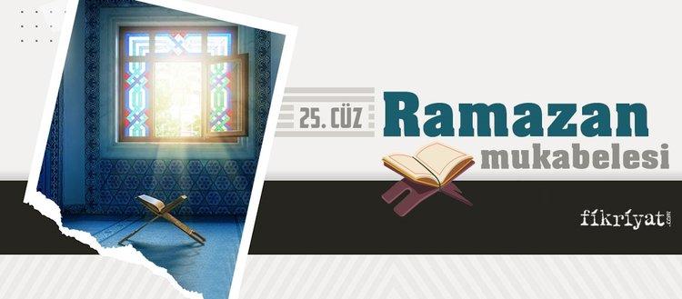 Ramazan mukabelesi Kur'an-ı Kerim hatmi 25. cüz