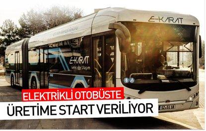 Elektrikli otobüste üretime start veriliyor