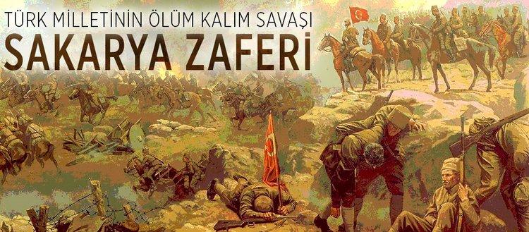 Türk milletinin ölüm kalım savaşı Sakarya Zaferi
