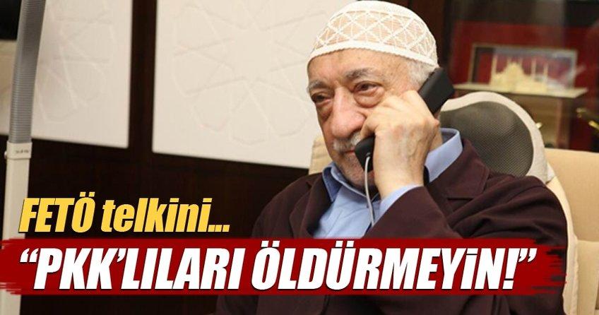 FETÖ telkini... PKK'lıları öldürmeyin