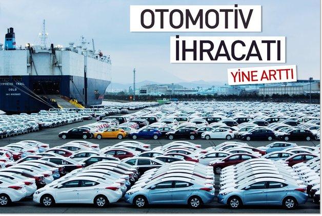 Otomotiv ihracatı yine arttı