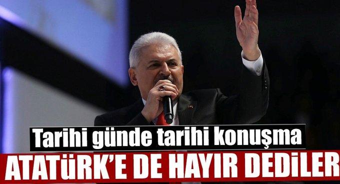 Başbakan Binali Yıldırım: Onlar Atatürke de hayır dediler