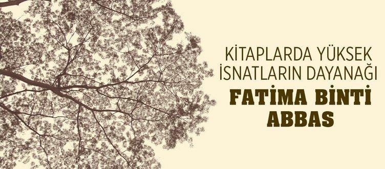 KİTAPLARDA YÜKSEK İSNATLARIN DAYANAĞI: FATİMA BİNTİ ABBAS