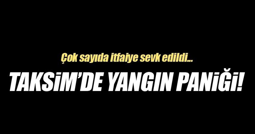 Son dakika! Taksim'de yangın paniği...