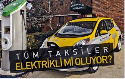 Tüm taksiler elektrikli mi oluyor?