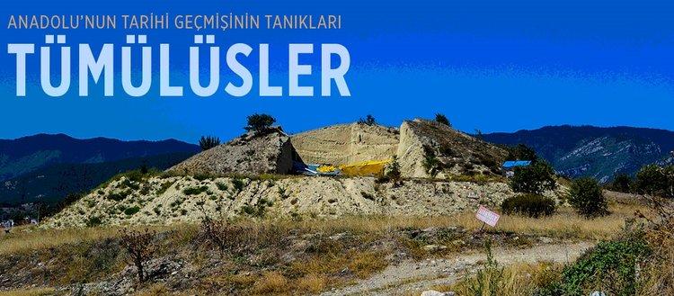 Anadolu'nun tarihi geçmişinin tanıkları: Tümülüsler