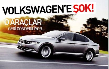 Volkswagen'e şok! O araçlar geri gönderiliyor…