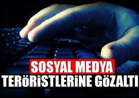 Sosyal medya teröristlerine gözaltı!