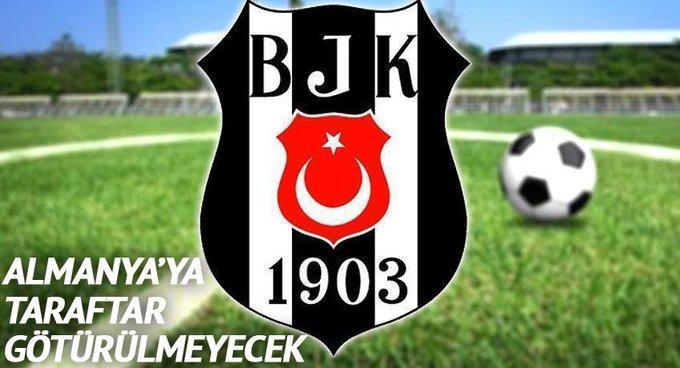 Beşiktaş, Almanyaya taraftar götürmeyecek